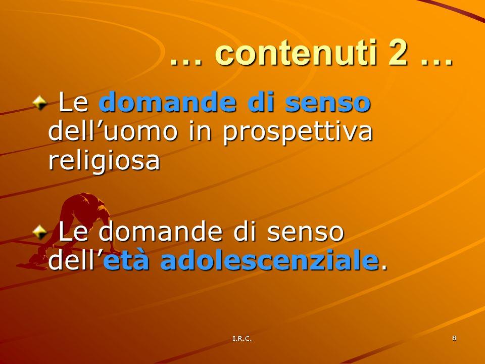 … contenuti 2 … Le domande di senso dell'uomo in prospettiva religiosa