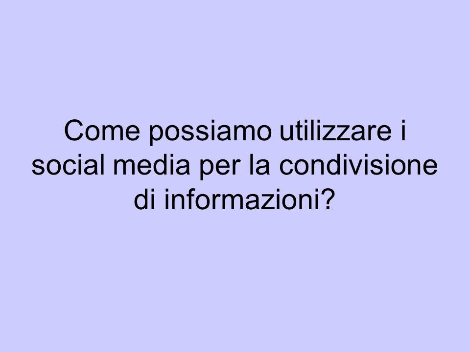 Come possiamo utilizzare i social media per la condivisione di informazioni