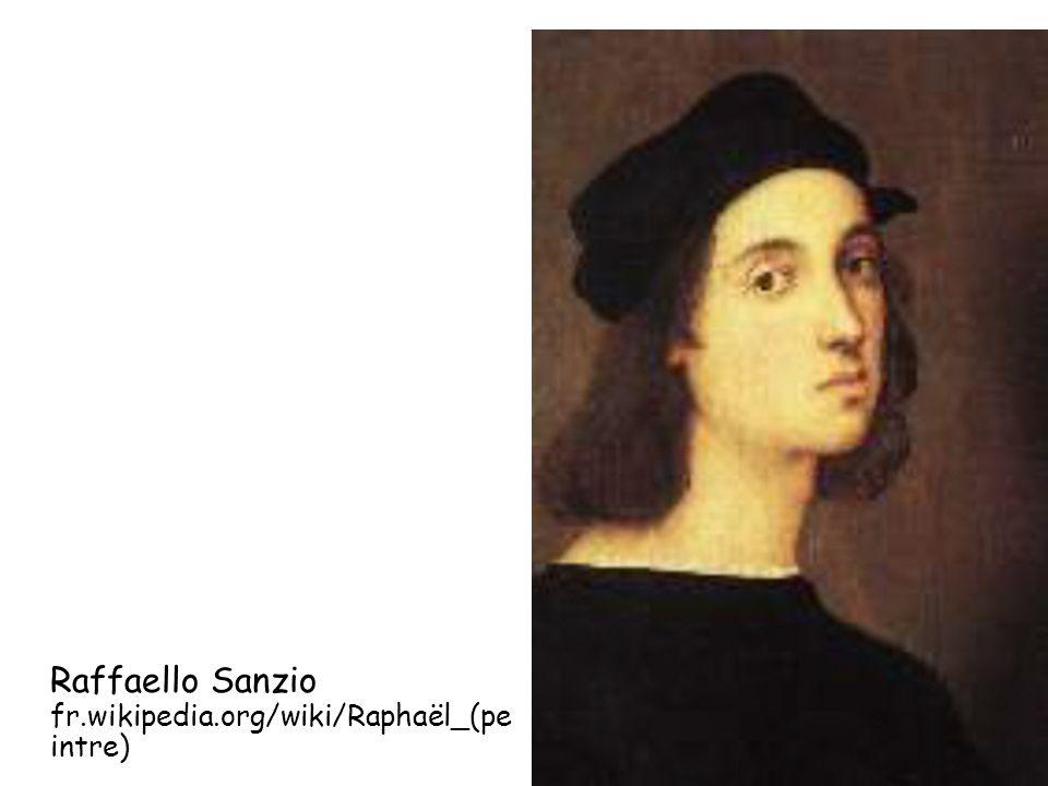 Raffaello Sanzio fr.wikipedia.org/wiki/Raphaël_(peintre)