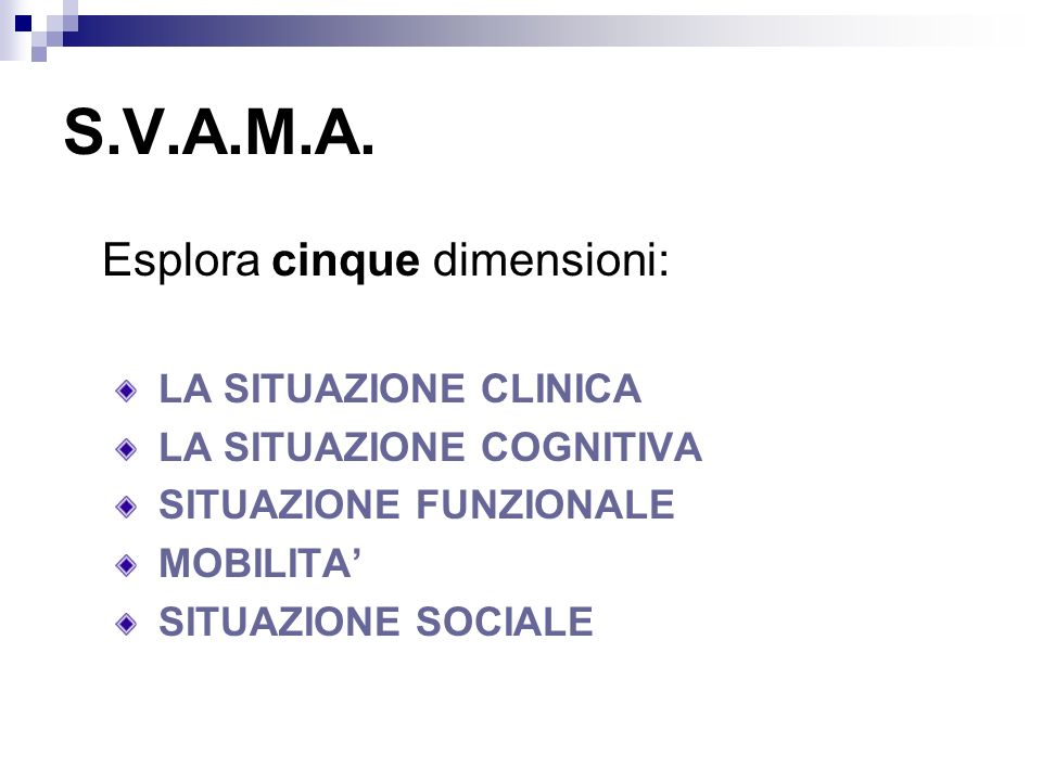 S.V.A.M.A. Esplora cinque dimensioni: LA SITUAZIONE CLINICA