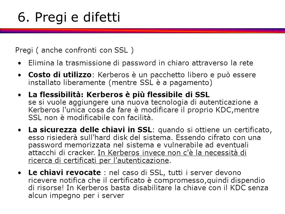 6. Pregi e difetti Pregi ( anche confronti con SSL )