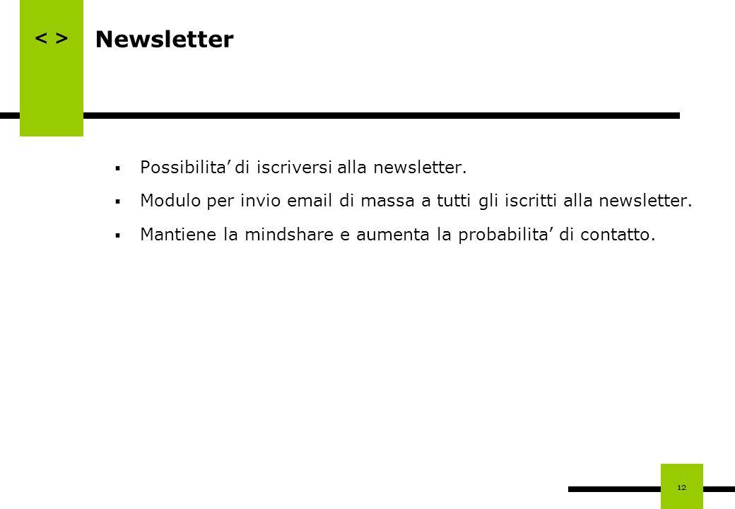 Newsletter Possibilita' di iscriversi alla newsletter.
