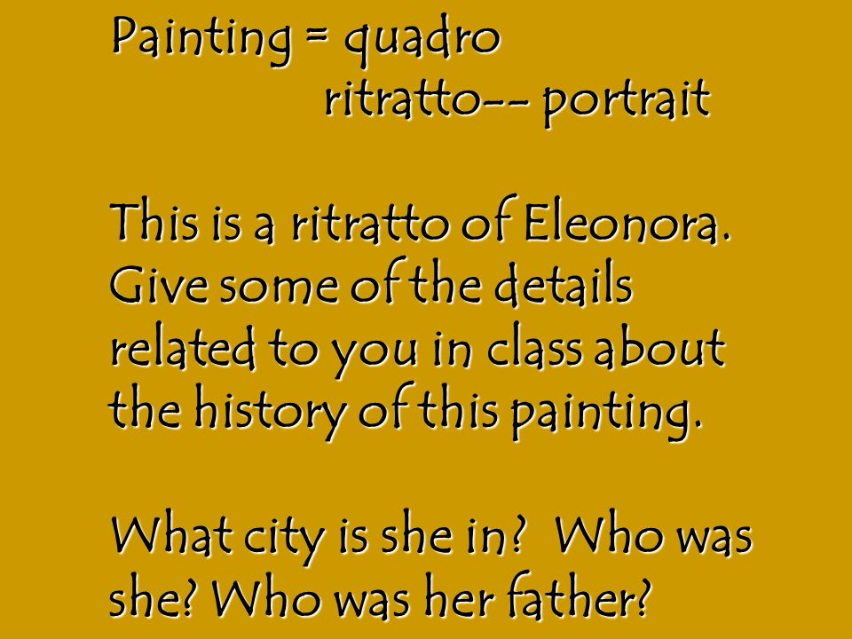 Painting = quadro ritratto-- portrait This is a ritratto of Eleonora