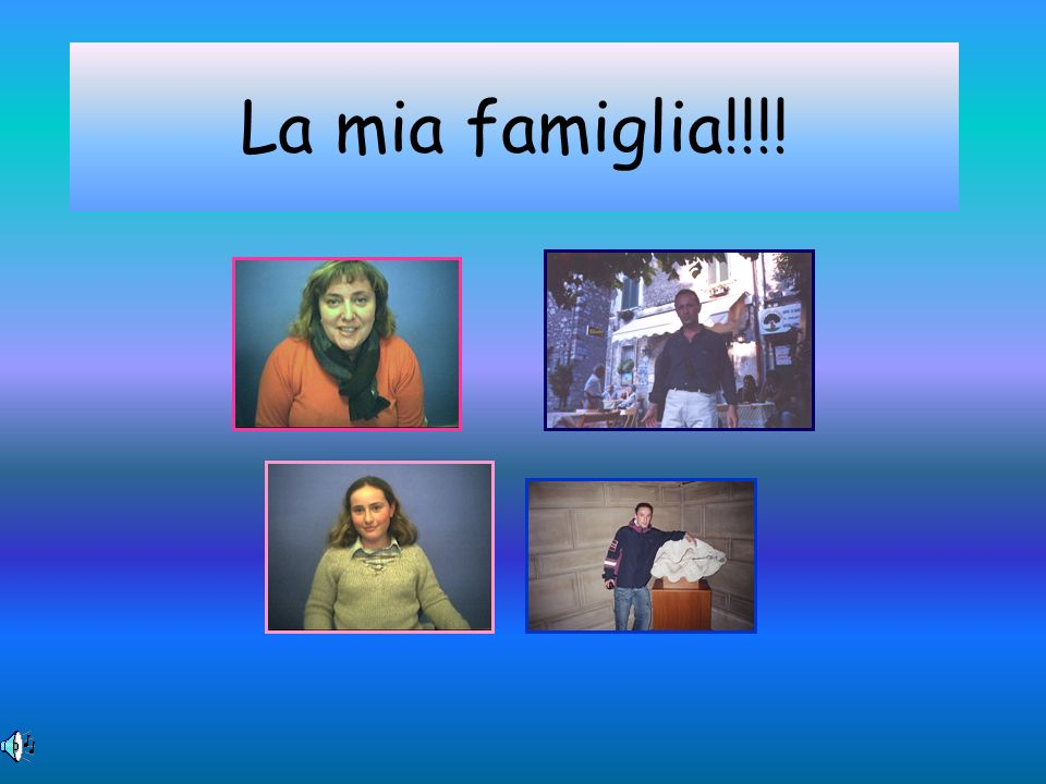 La mia famiglia!!!!