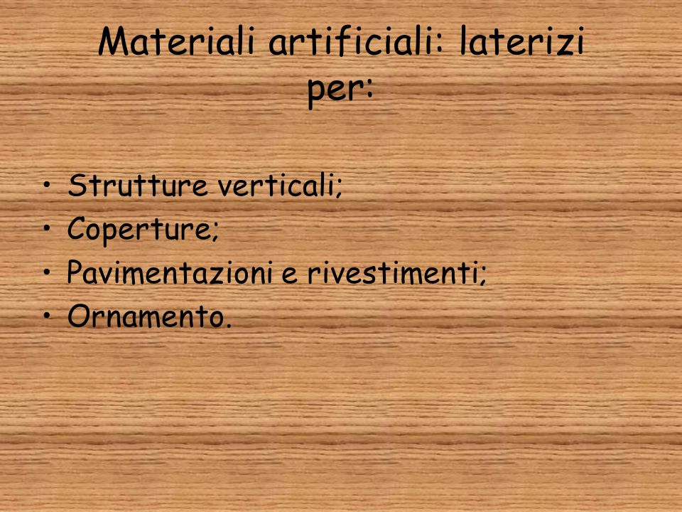 Materiali artificiali: laterizi per: