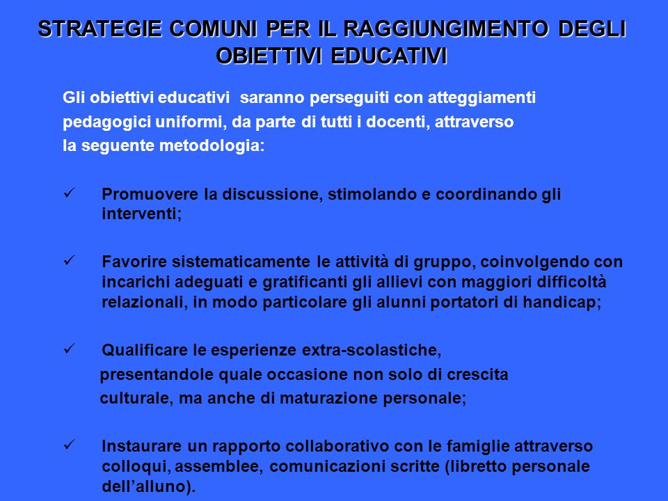 STRATEGIE COMUNI PER IL RAGGIUNGIMENTO DEGLI OBIETTIVI EDUCATIVI
