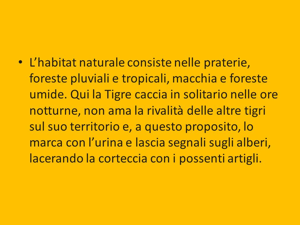 L'habitat naturale consiste nelle praterie, foreste pluviali e tropicali, macchia e foreste umide.