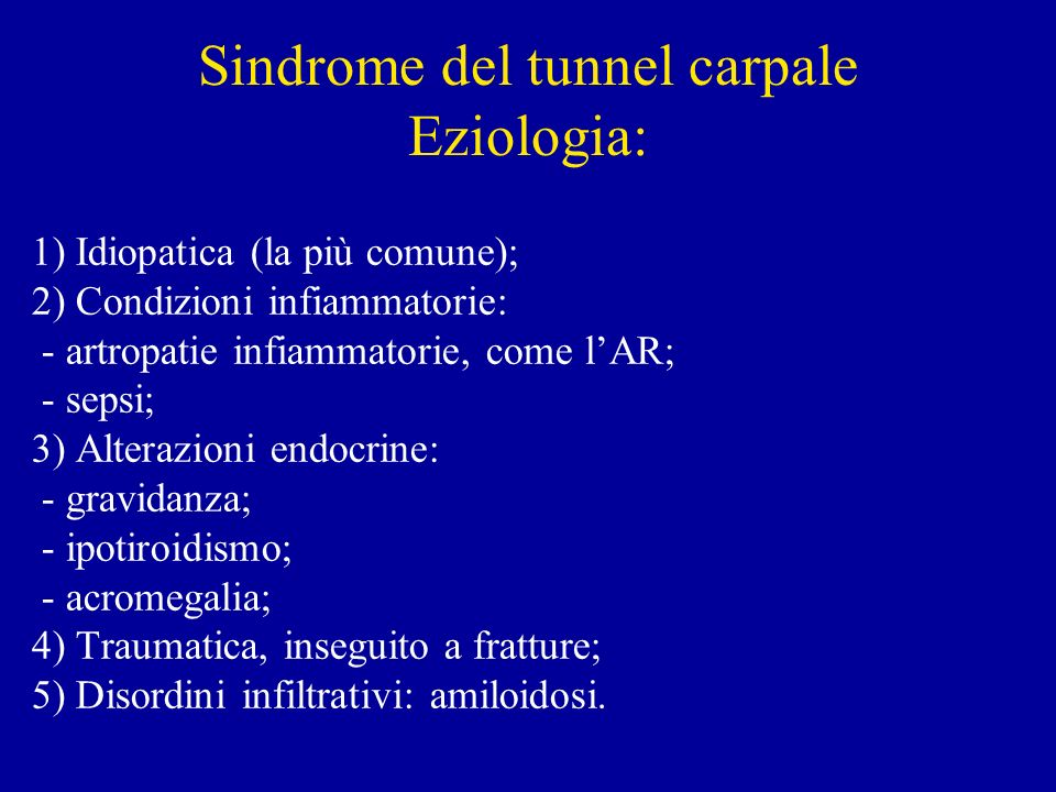 Sindrome del tunnel carpale Eziologia: