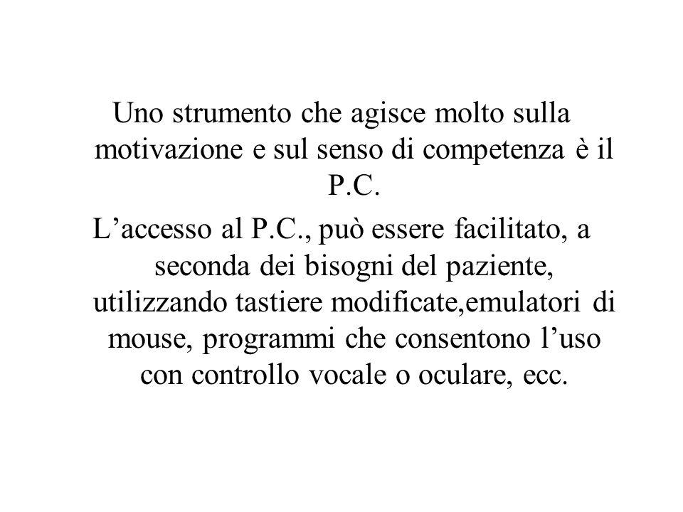 Uno strumento che agisce molto sulla motivazione e sul senso di competenza è il P.C.