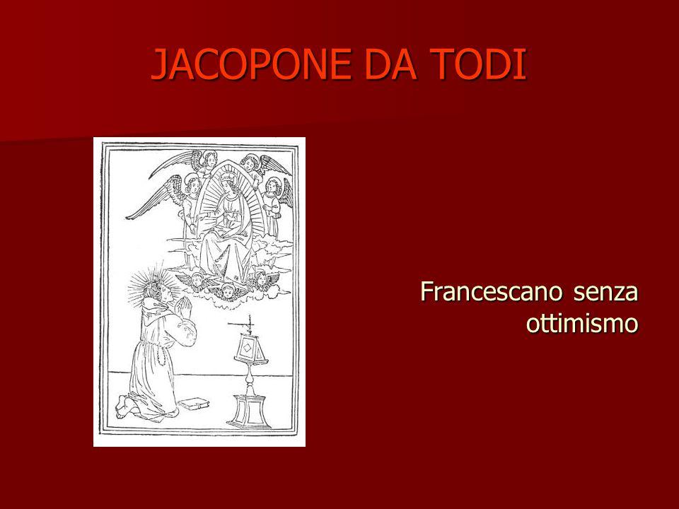 JACOPONE DA TODI Francescano senza ottimismo