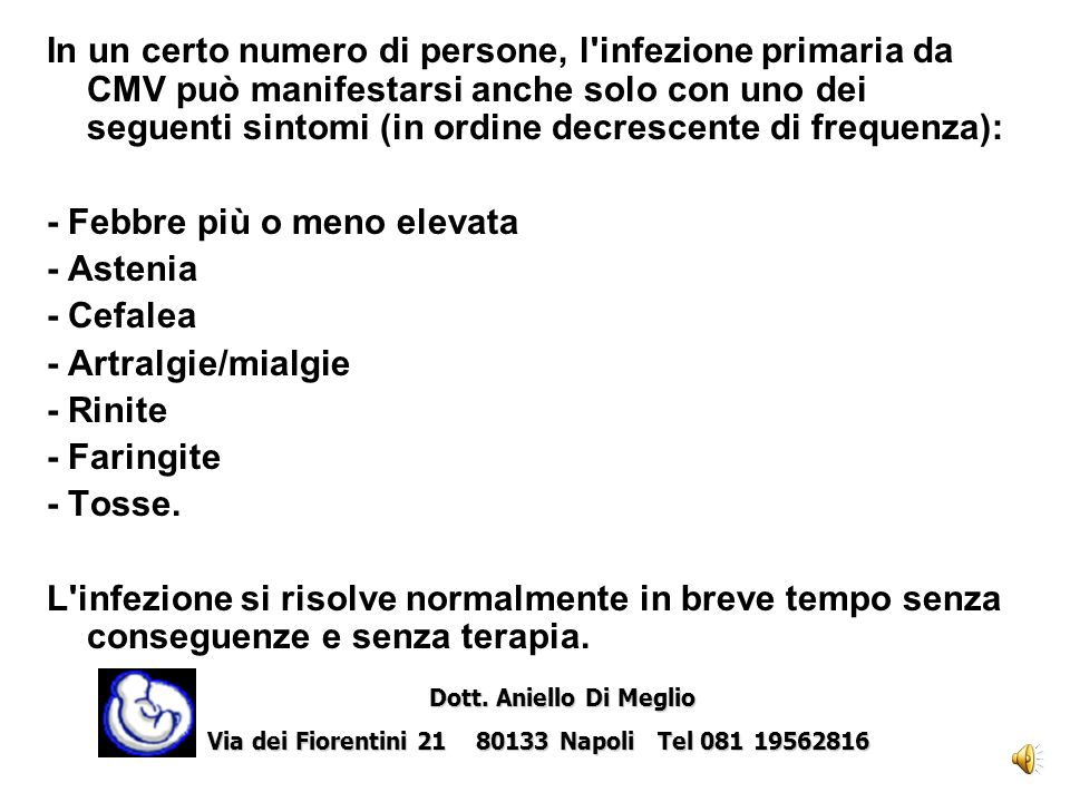 - Febbre più o meno elevata - Astenia - Cefalea - Artralgie/mialgie