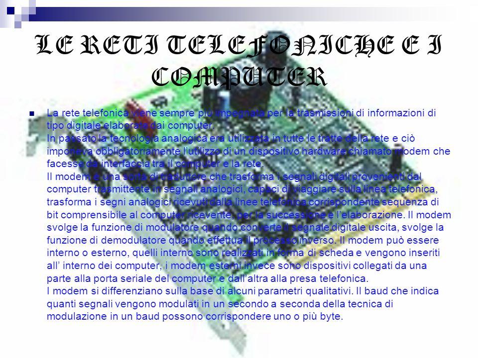 LE RETI TELEFONICHE E I COMPUTER