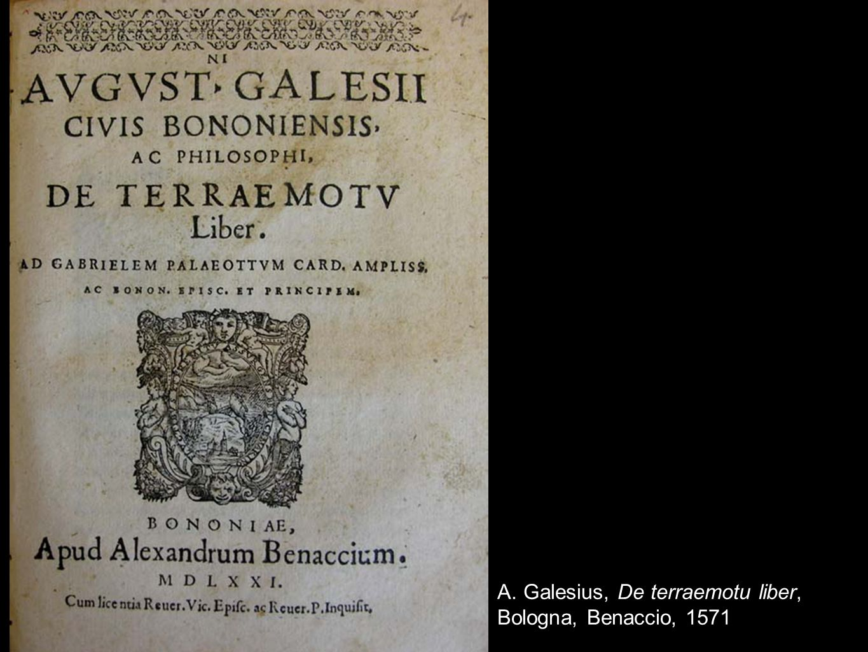 A. Galesius, De terraemotu liber, Bologna, Benaccio, 1571