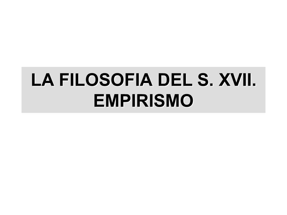 LA FILOSOFIA DEL S. XVII. EMPIRISMO