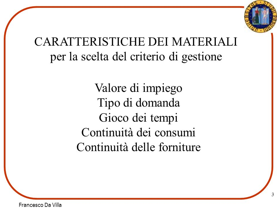 CARATTERISTICHE DEI MATERIALI per la scelta del criterio di gestione