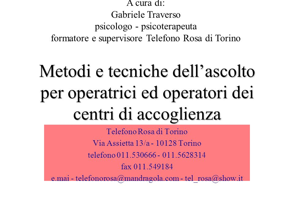 A cura di: Gabriele Traverso. psicologo - psicoterapeuta. formatore e supervisore Telefono Rosa di Torino.