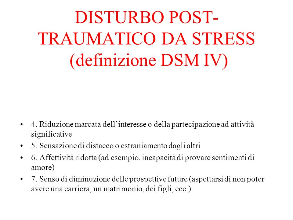 DISTURBO POST-TRAUMATICO DA STRESS (definizione DSM IV)