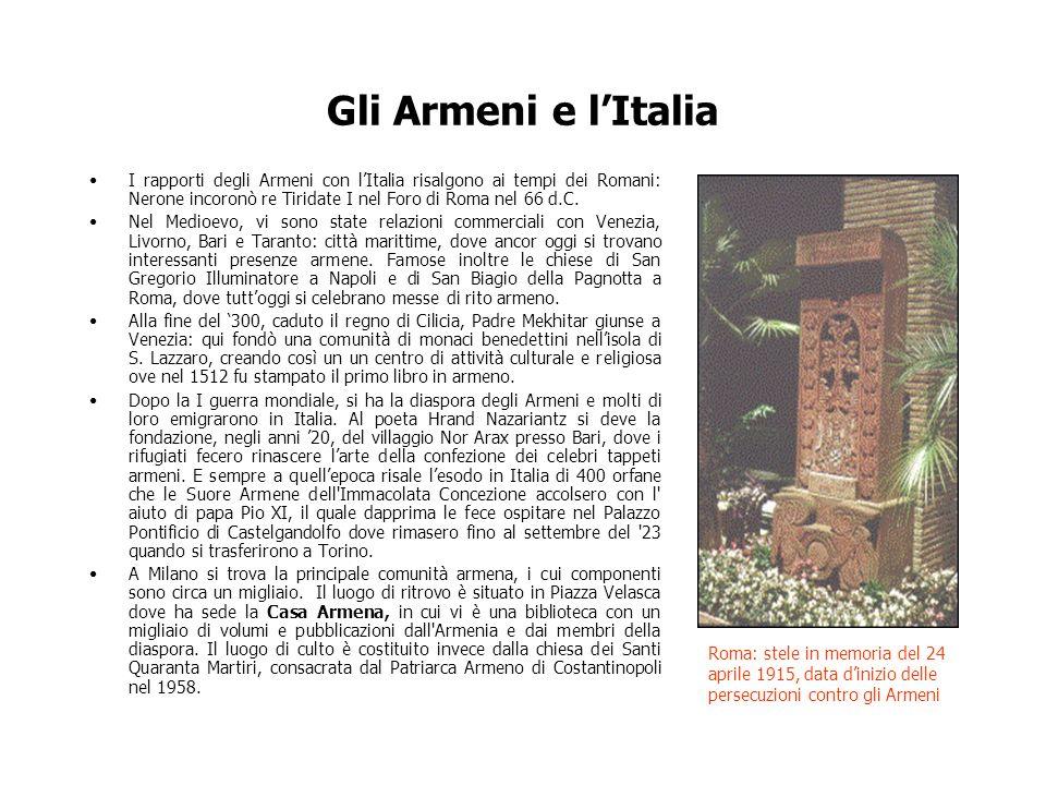 Gli Armeni e l'Italia I rapporti degli Armeni con l'Italia risalgono ai tempi dei Romani: Nerone incoronò re Tiridate I nel Foro di Roma nel 66 d.C.