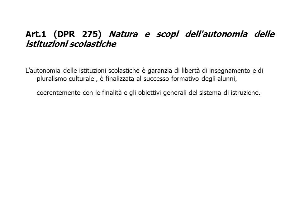Art.1 (DPR 275) Natura e scopi dell autonomia delle istituzioni scolastiche