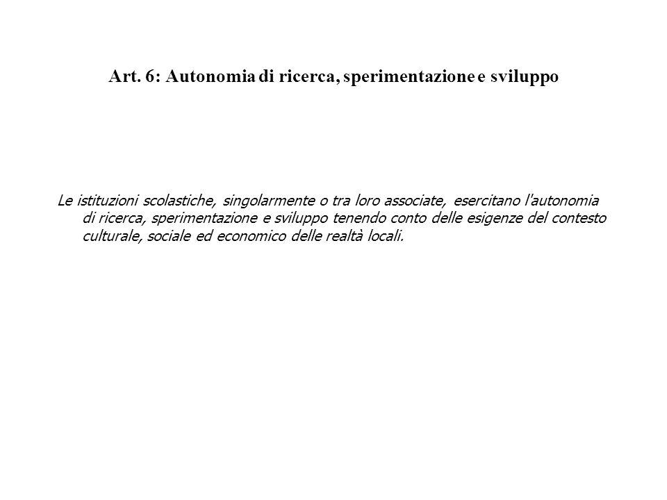 Art. 6: Autonomia di ricerca, sperimentazione e sviluppo