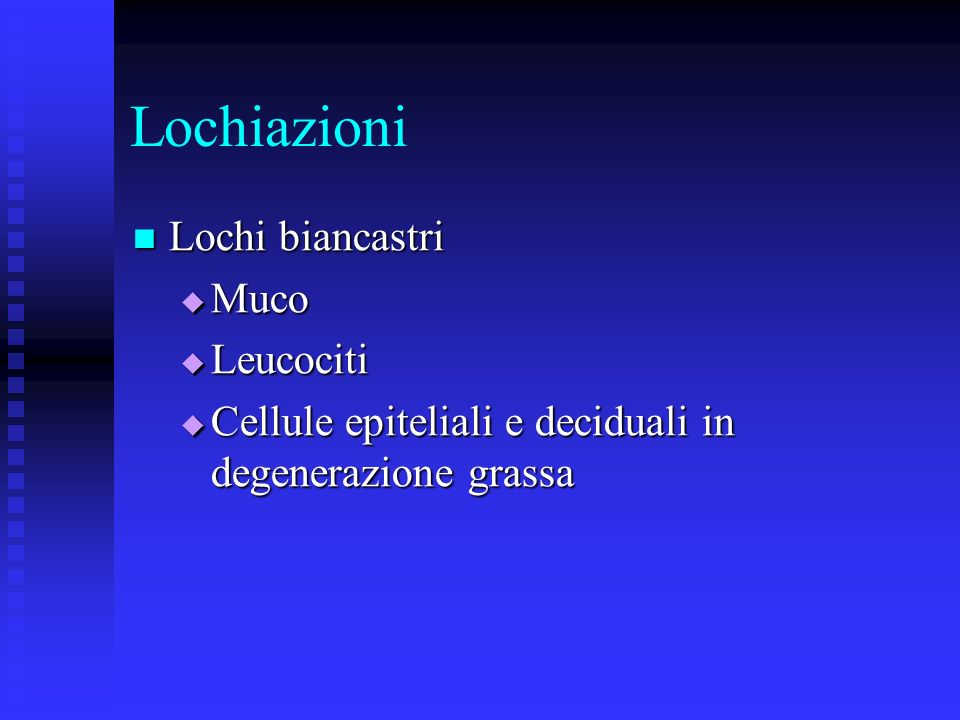 Lochiazioni Lochi biancastri Muco Leucociti