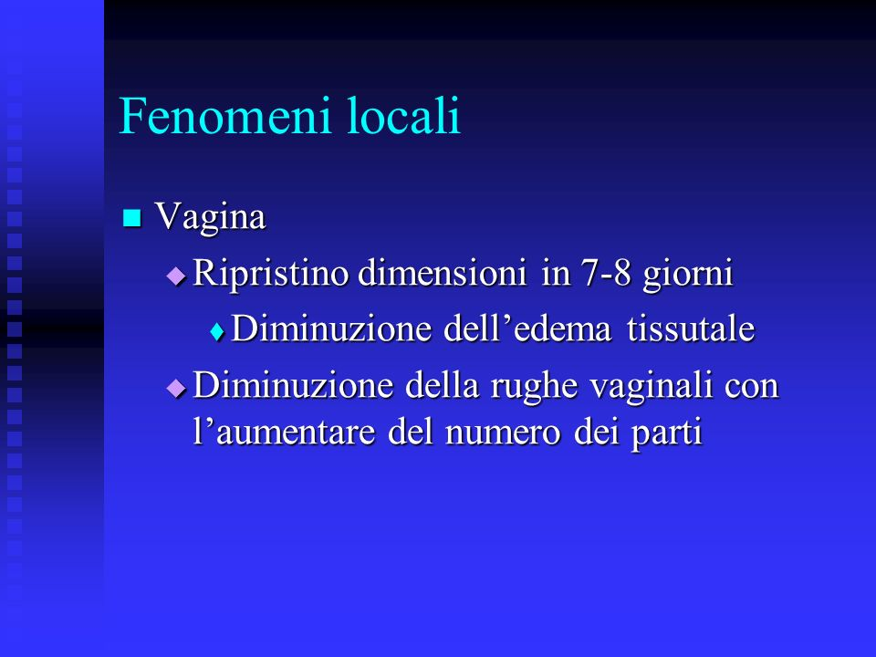 Fenomeni locali Vagina Ripristino dimensioni in 7-8 giorni