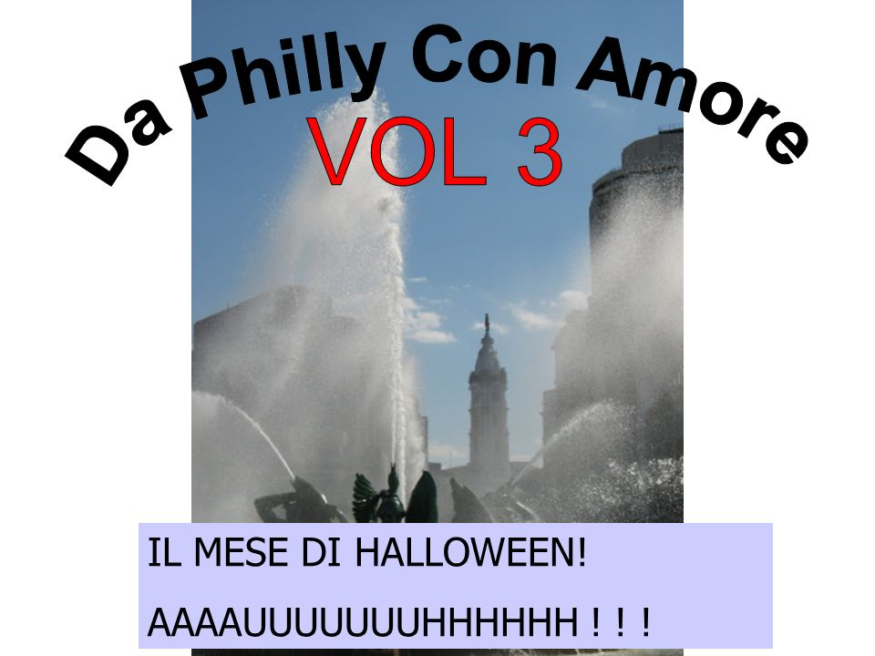 Da Philly Con Amore VOL 3 IL MESE DI HALLOWEEN!