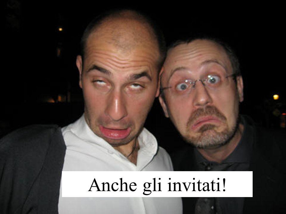Anche gli invitati!