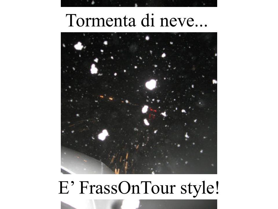 Tormenta di neve... E' FrassOnTour style!