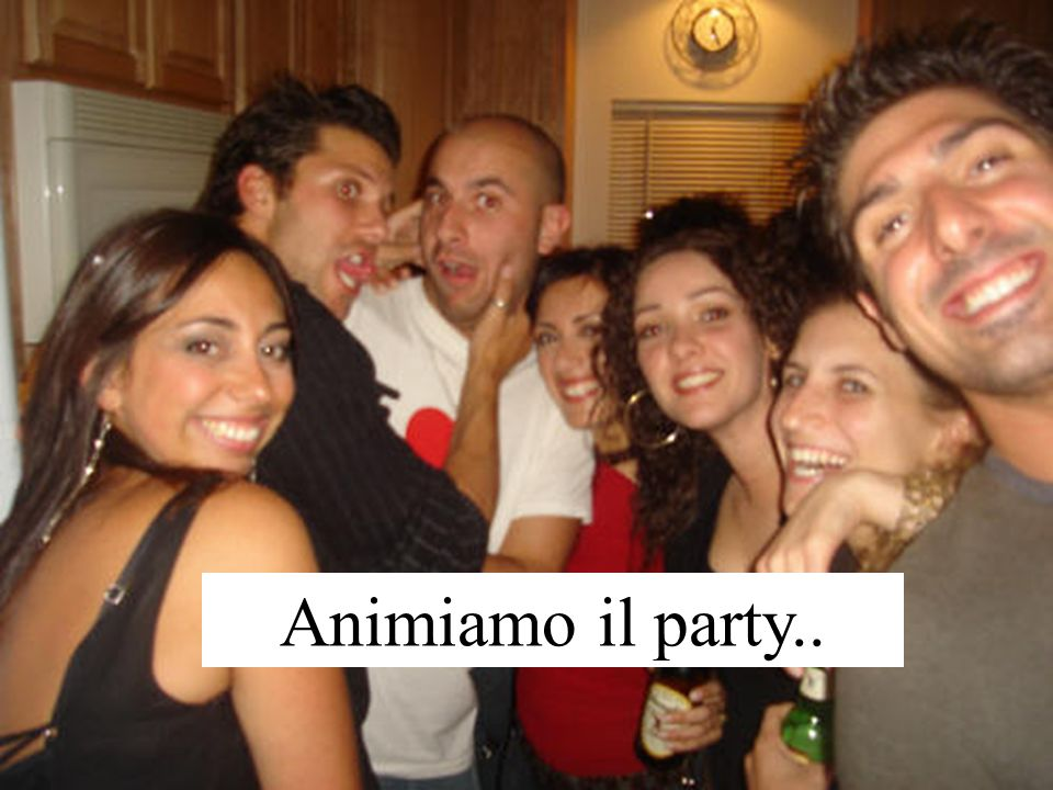 Animiamo il party..