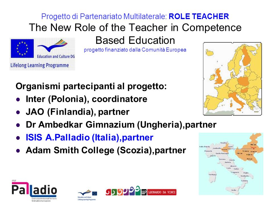 Progetto di Partenariato Multilaterale: ROLE TEACHER The New Role of the Teacher in Competence Based Education progetto finanziato dalla Comunità Europea