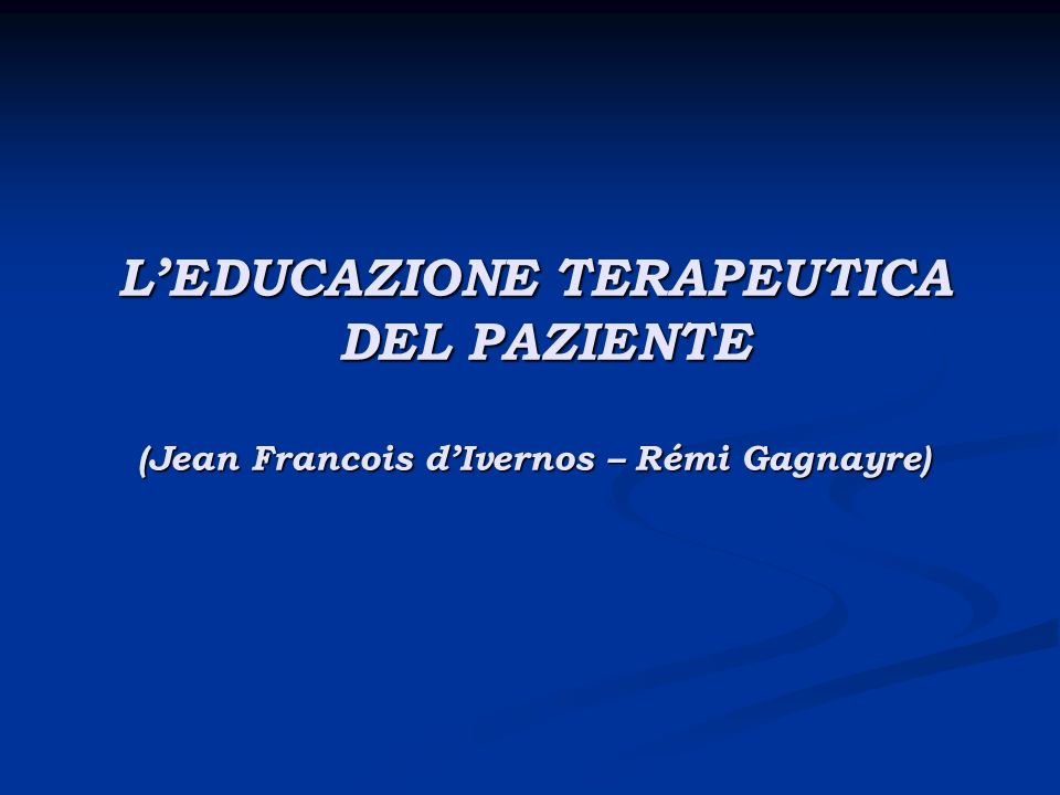 L'EDUCAZIONE TERAPEUTICA DEL PAZIENTE (Jean Francois d'Ivernos – Rémi Gagnayre)