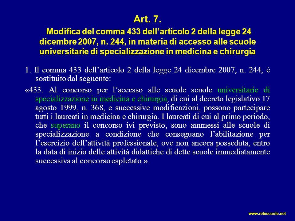 Art. 7. Modifica del comma 433 dell'articolo 2 della legge 24 dicembre 2007, n. 244, in materia di accesso alle scuole universitarie di specializzazione in medicina e chirurgia