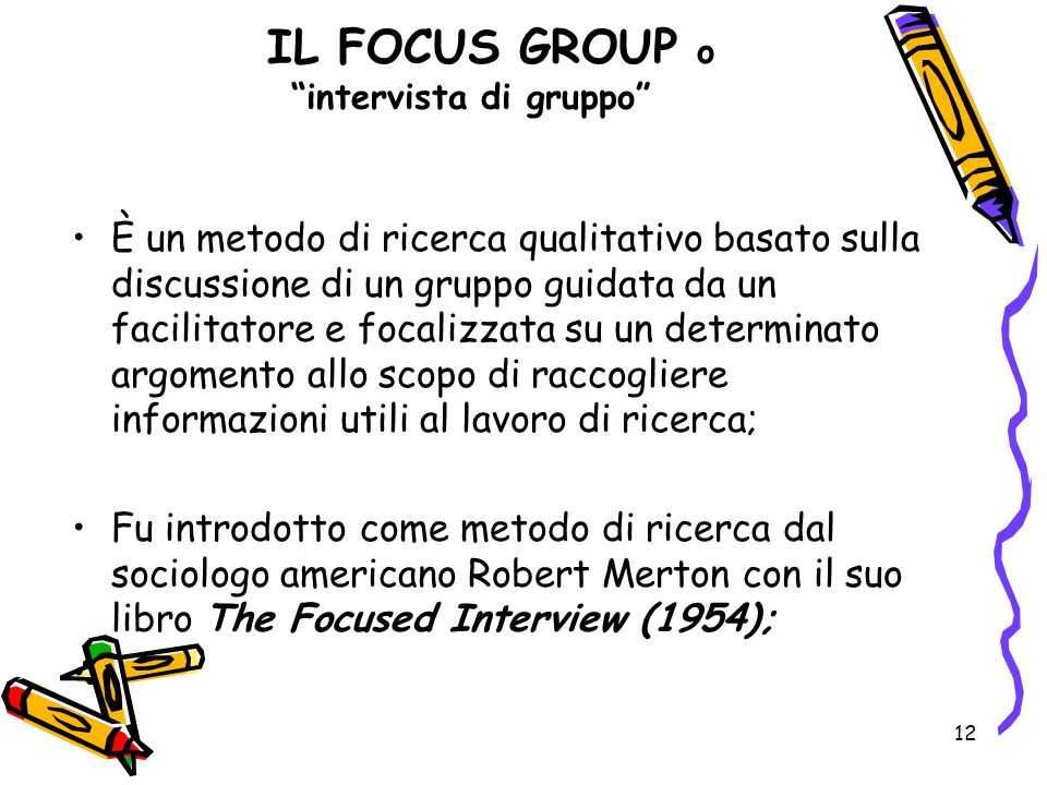 IL FOCUS GROUP o intervista di gruppo