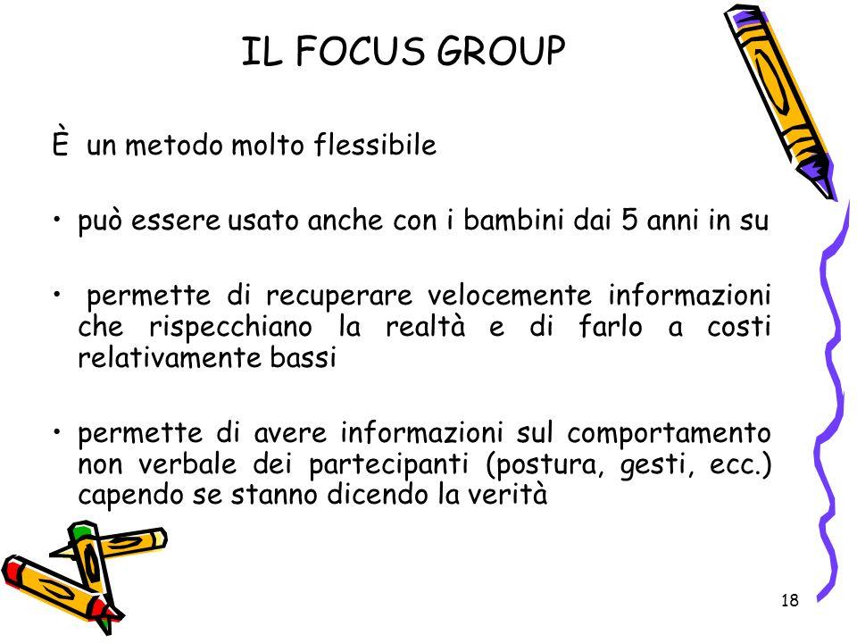 IL FOCUS GROUP È un metodo molto flessibile