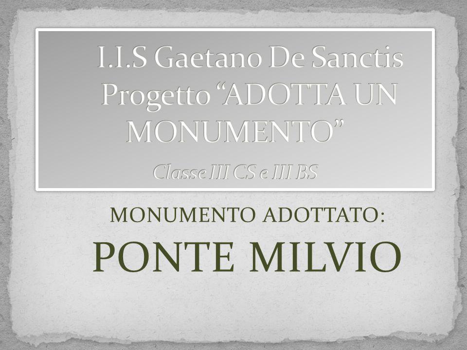MONUMENTO ADOTTATO: PONTE MILVIO