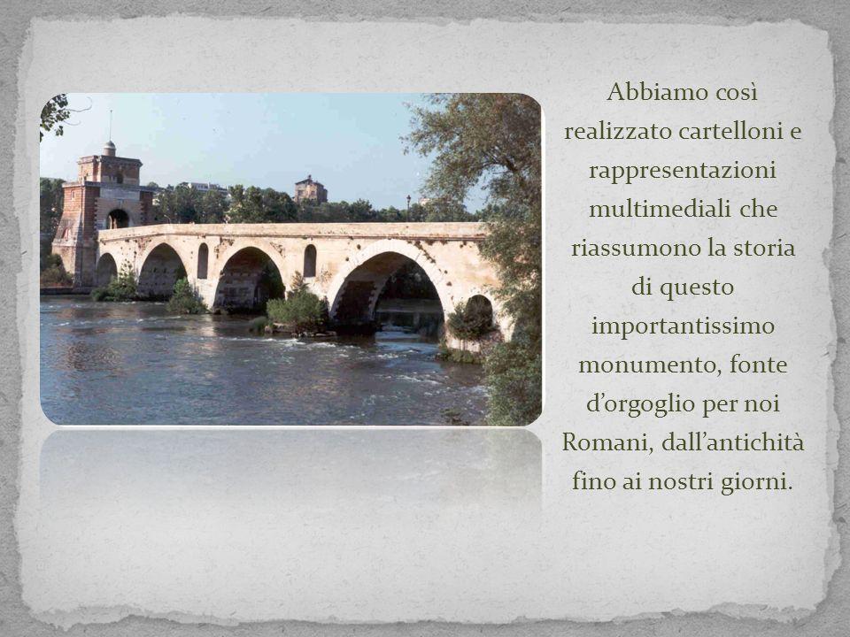 Abbiamo così realizzato cartelloni e rappresentazioni multimediali che riassumono la storia di questo importantissimo monumento, fonte d'orgoglio per noi Romani, dall'antichità fino ai nostri giorni.