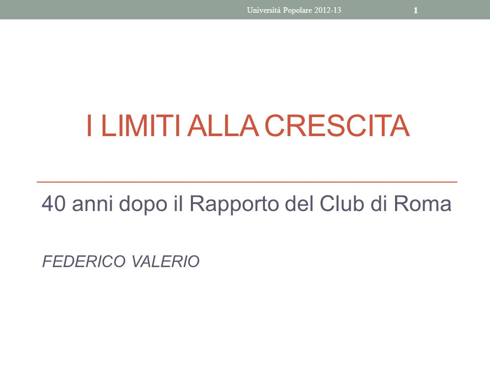 40 anni dopo il Rapporto del Club di Roma FEDERICO VALERIO