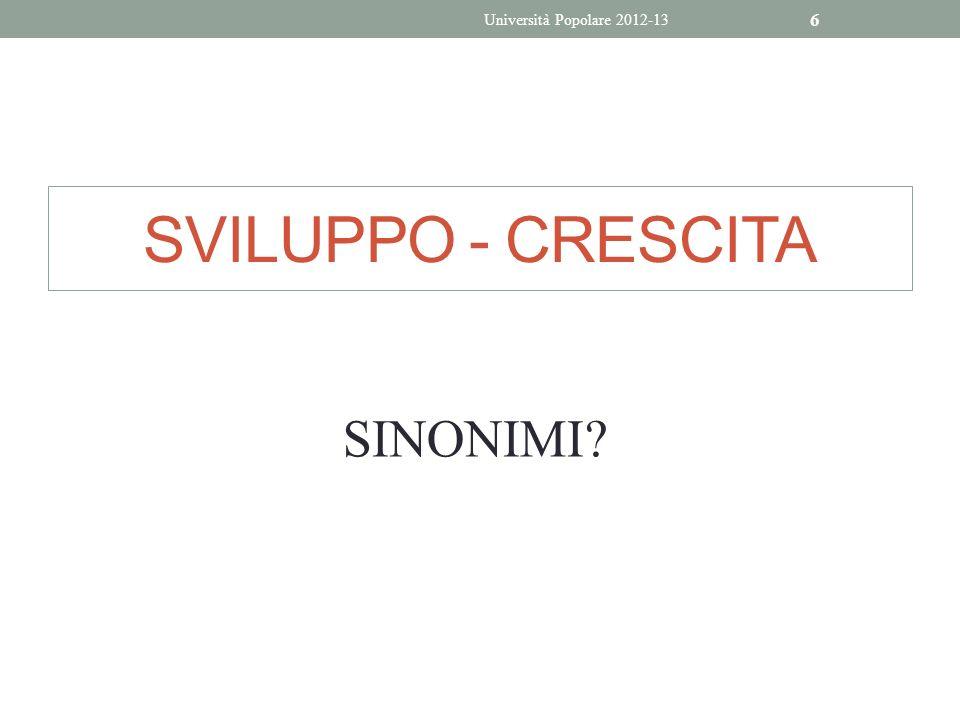 Università Popolare 2012-13 SVILUPPO - CRESCITA SINONIMI