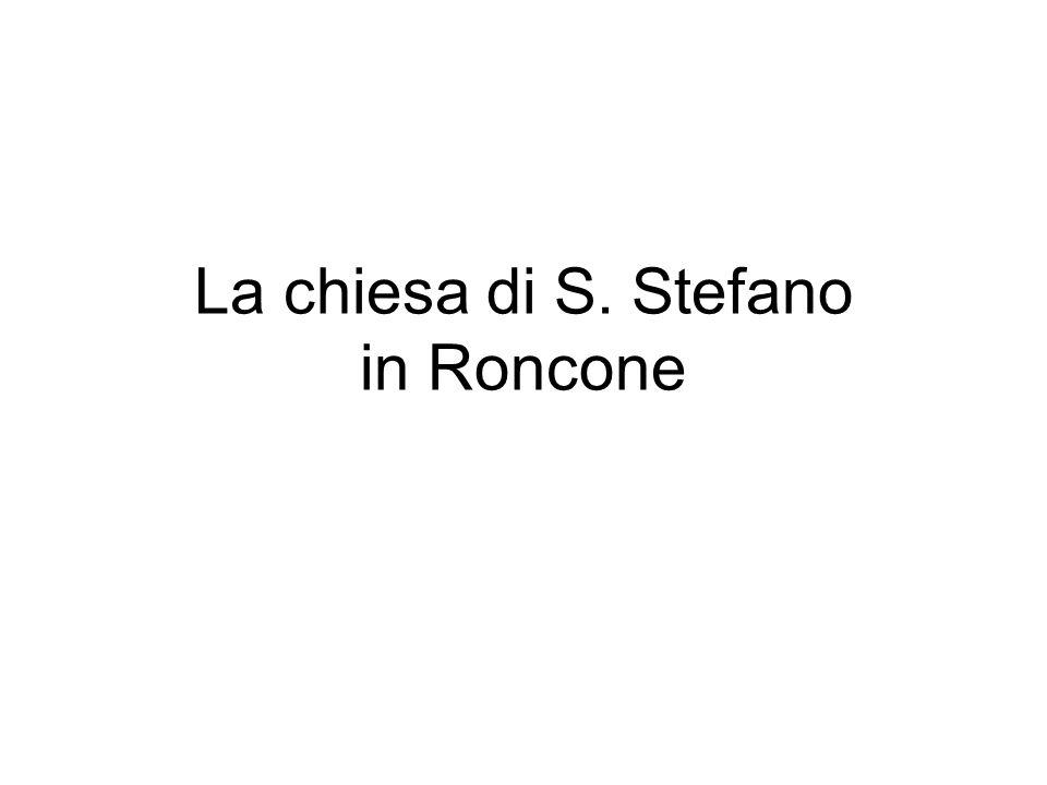 La chiesa di S. Stefano in Roncone