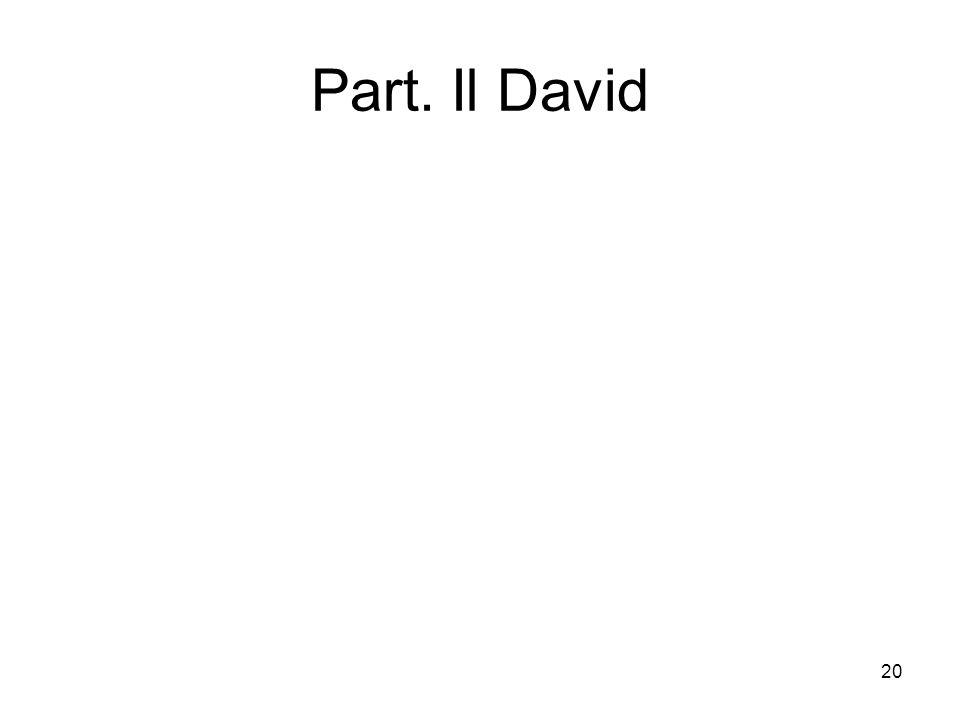 Part. Il David