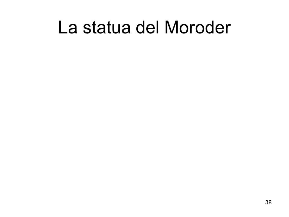 La statua del Moroder