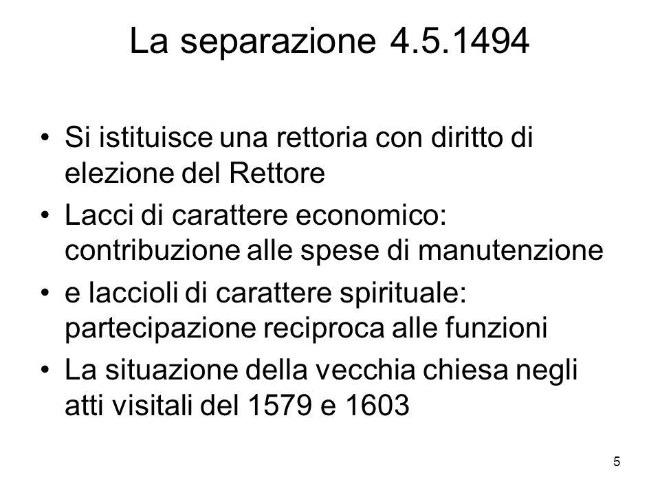 La separazione 4.5.1494 Si istituisce una rettoria con diritto di elezione del Rettore.