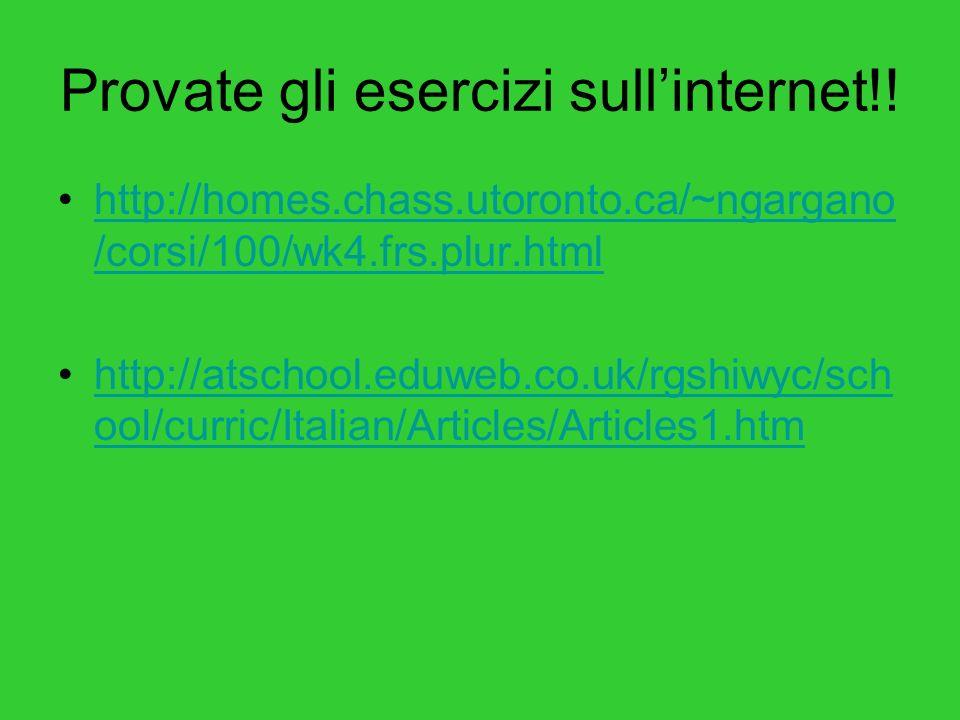 Provate gli esercizi sull'internet!!