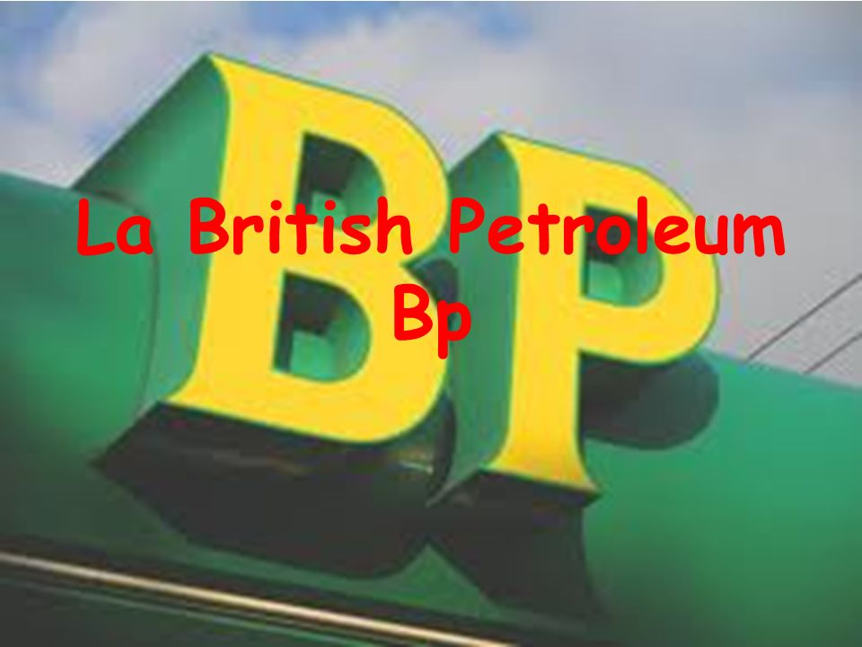La British Petroleum Bp