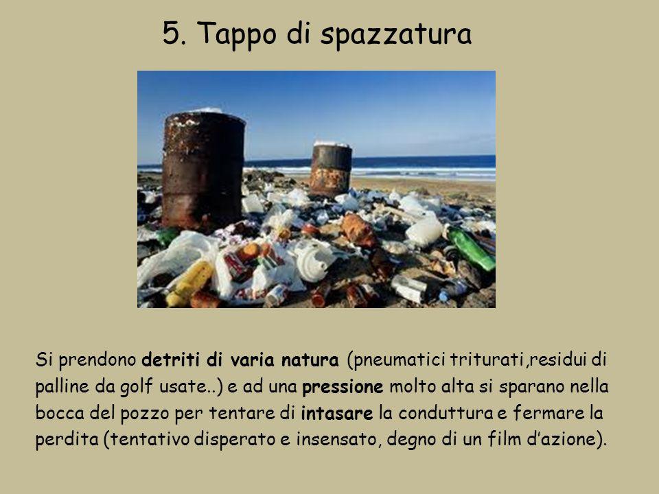 5. Tappo di spazzatura Si prendono detriti di varia natura (pneumatici triturati,residui di.