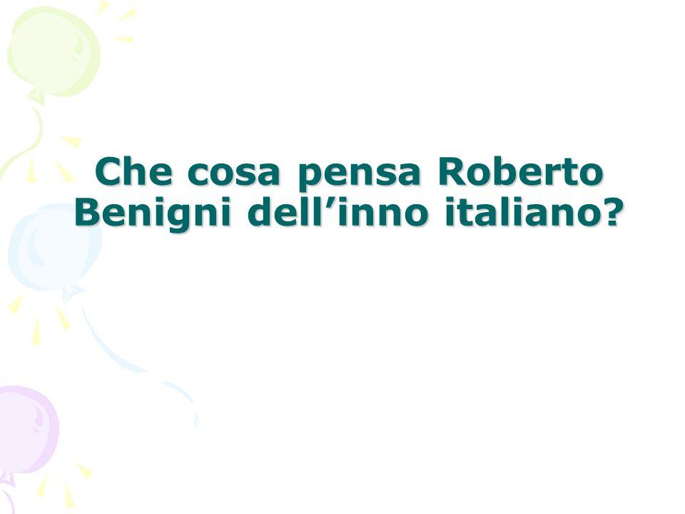 Che cosa pensa Roberto Benigni dell'inno italiano