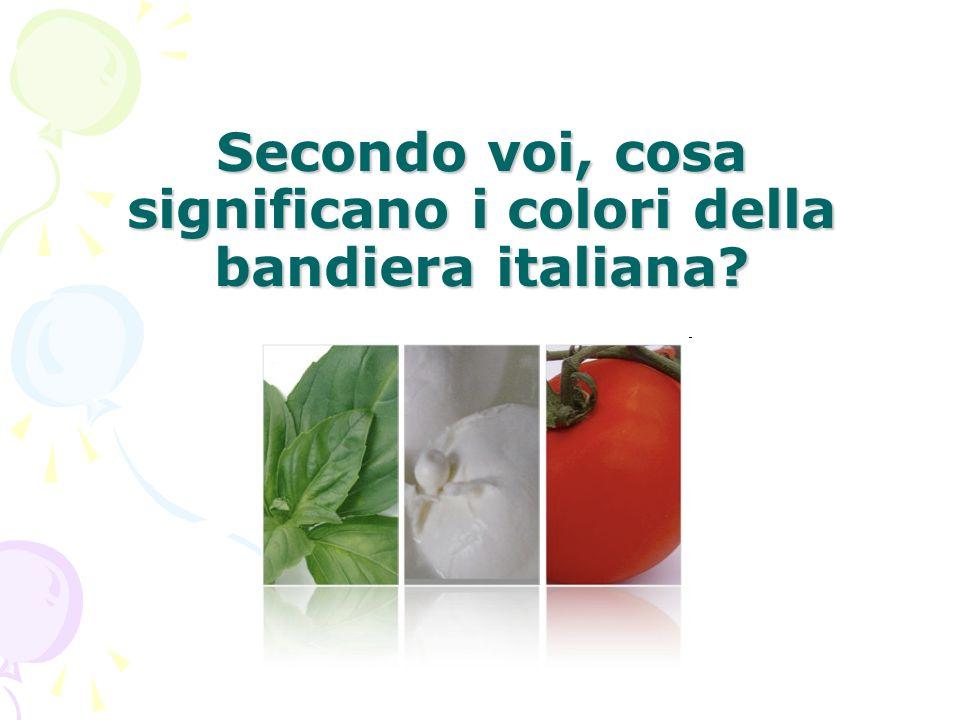 Secondo voi, cosa significano i colori della bandiera italiana
