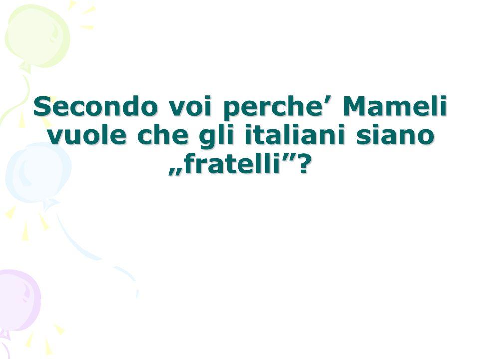 """Secondo voi perche' Mameli vuole che gli italiani siano """"fratelli"""
