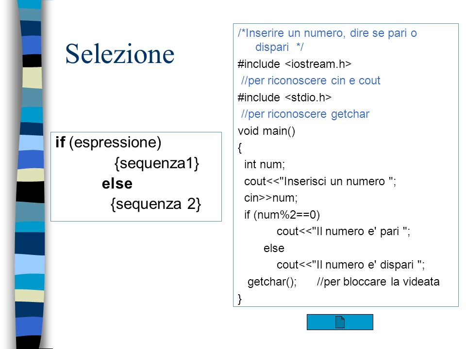 Selezione if (espressione) {sequenza1} else {sequenza 2}